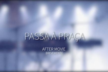 Brevemente: Passa à Praça 2016 – o filme