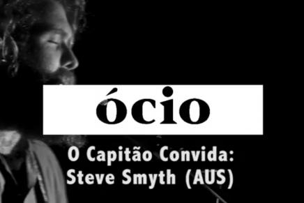 O capitão convida Steve Smyth (vídeo)